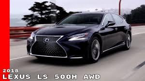 xe lexus ls 430 2018 lexus ls 500h awd youtube