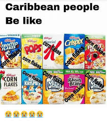 Frosted Flakes Meme - caribbean people be like ad one l vitamin d fiber checial frosted