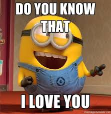 We Love Meme - 11 minion love memes memes and thoughts