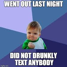 Drunk Texting Meme - i ve even drunk texted my mother imgflip
