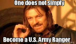 Army Ranger Memes - meme creator one does not simply become a u s army ranger meme