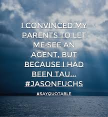 hd quotes on parents quotes about i convinced my parents to let me see an agent but