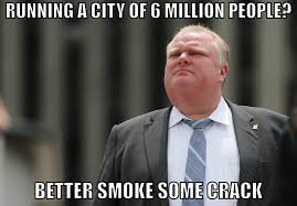 Rob Ford Meme - toronto mayor too funny pinterest toronto