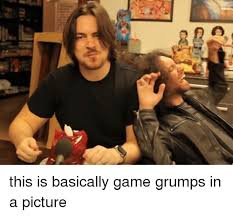 Game Grumps Memes - j this is basically game grumps in a picture meme on me me