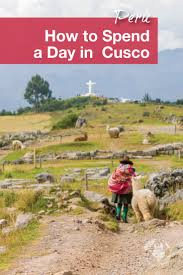 How To Do Landscaping by Things To Do In Cusco Peru With Kids Wandering Wagars