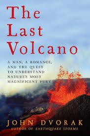 review u0027the last volcano u0027 by john dvorak startribune com