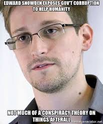 Snowden Meme - just an edward snowden meme to keep his name on our radar and all