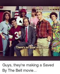 Saved By The Bell Meme - there s no hope with dope guys they re making a saved by the bell