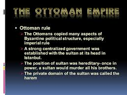 Ottoman Political System by The Islamic Empires Three Islamic Empires Dominate From