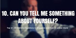 most questions in job interview top 10 job interview questions in singapore and how to answer them
