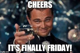 Its Friday Meme - meme cheers it s finally friday picture golfian com