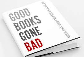 best books on design the top 10 ways to ruin a book cover design