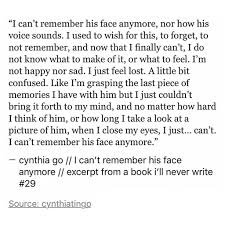 Quotes About Loving And Letting Go by I Can U0027t Remember His Face Anymore Forgetting Quotes Heartbreak