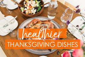 5 healthy thanksgiving dishes made with nutritious ingredients