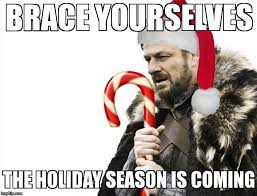 Holiday Meme - image tagged in memes brace yourselves x is coming holidays holiday