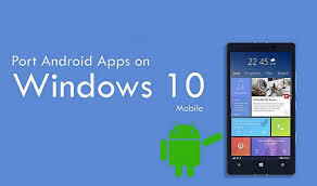 run windows on android how to run android apps or in windows 10 phones using wconnect