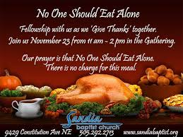 one should eat alone this thanksgiving sandia baptist church