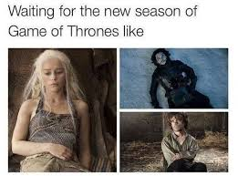 Game Of Throne Meme - 28 game of thrones memes to get you pumped for season 7 memebase
