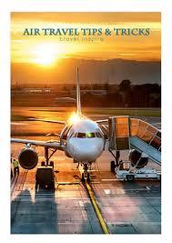 Yapta Com Flights by Travel Guide Air Travel Tips U0026 Tricks