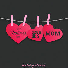 mothersday quotes happy mother s day quotes the daily quotes