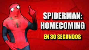 spider man spiderman homecoming en 30 segundos youtube
