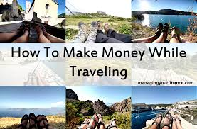how to make money while traveling images How to make money while jpg