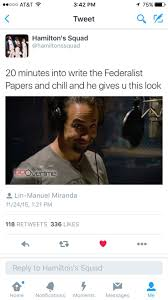 helped write the federalist papers 175 best hamilton images on pinterest alexander hamilton 20 minutes into write the federalist papers and chill and he gives u this look