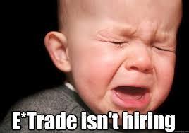 Etrade Baby Meme - e trade isn t hiring upset family baby quickmeme
