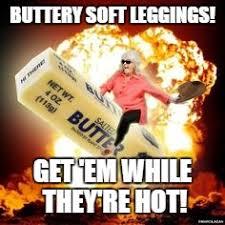 Leggings Meme - image tagged in butter grandma leggings imgflip