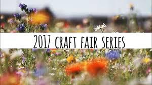 2017 craft fair series new ideas u2022 fresh approach youtube