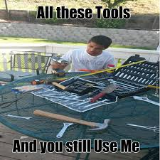 Use All The Memes - all these tools and you still use me by straightflexing meme center
