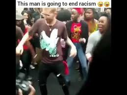 this man is gonna end racism meme youtube