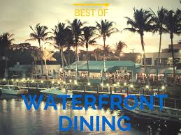 The 10 Best Delray Beach Restaurants 2017 Tripadvisor Palm Beach Post Names The Best Waterfront Restaurants In Palm