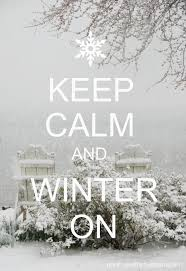 Where Is Winter For The Cold And Snow Weary Keep Calm And Winter On Projects And