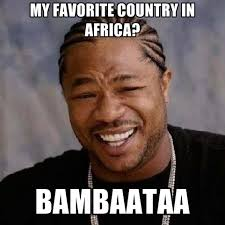 Country Meme - my favorite country in africa bambaataa create meme