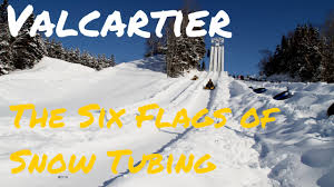 valcartier is the six flags of snow tubing