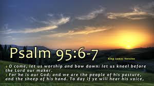 psalms 95 6 7 kjv kristi s