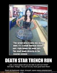 Sexy Time Meme - death star trench run very demotivational demotivational posters