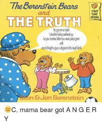 Truth Bear Meme - the berenstein bears the truth lshouldefudingstalowed you but