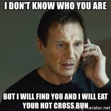 Your Hot Meme - i don t know who you are but i will find you and i will eat your hot
