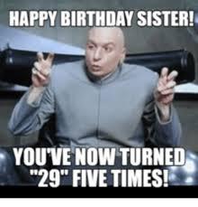 29th Birthday Meme - 47 amusing sister birthday meme graphics photos wishmeme