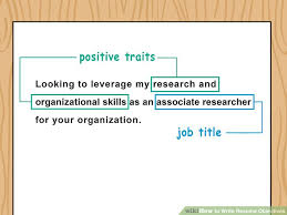 Sample Of Objectives In Resume by How To Write Resume Objectives With Examples Wikihow