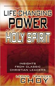 amazon com the life changing the life changing power of the holy spirit leona frances choy