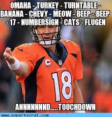 Omaha Meme - peyton manning meme expert viral content marketing sports
