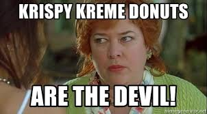 Krispy Kreme Meme - krispy kreme donuts are the devil kathy bates the devil meme