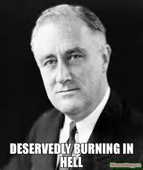 Hell Meme - deservedly burning in hell meme fdr meme 62032 memeshappen