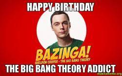 Big Bang Theory Birthday Meme - happy birthday the big bang theory addict make a meme