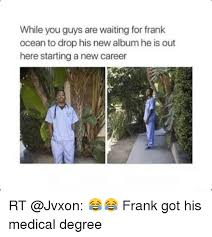 Frank Ocean Meme - while you guys are waiting for frank ocean to drop his new album he