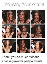 Faces Of Memes - the many faces of anal thank you so much winona anal sagawards