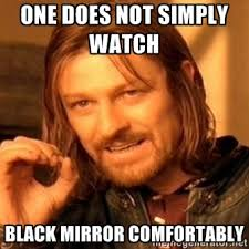 Mirror Meme - black mirror meme not simply watch comfortably on bingememe